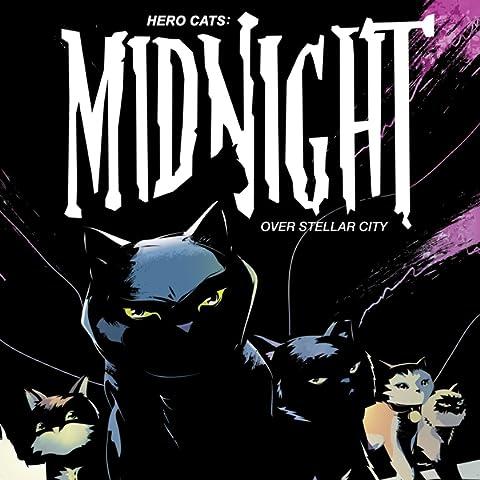 Hero Cats: Midnight Over Stellar City (Issues) (6 Book Series) (Alex Hickman)