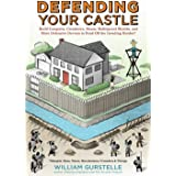 Defending Your Castle: Build Catapults, Crossbows, Moats, Bulletproof Shields, and More Defensive Devices to Fend Off the Inv