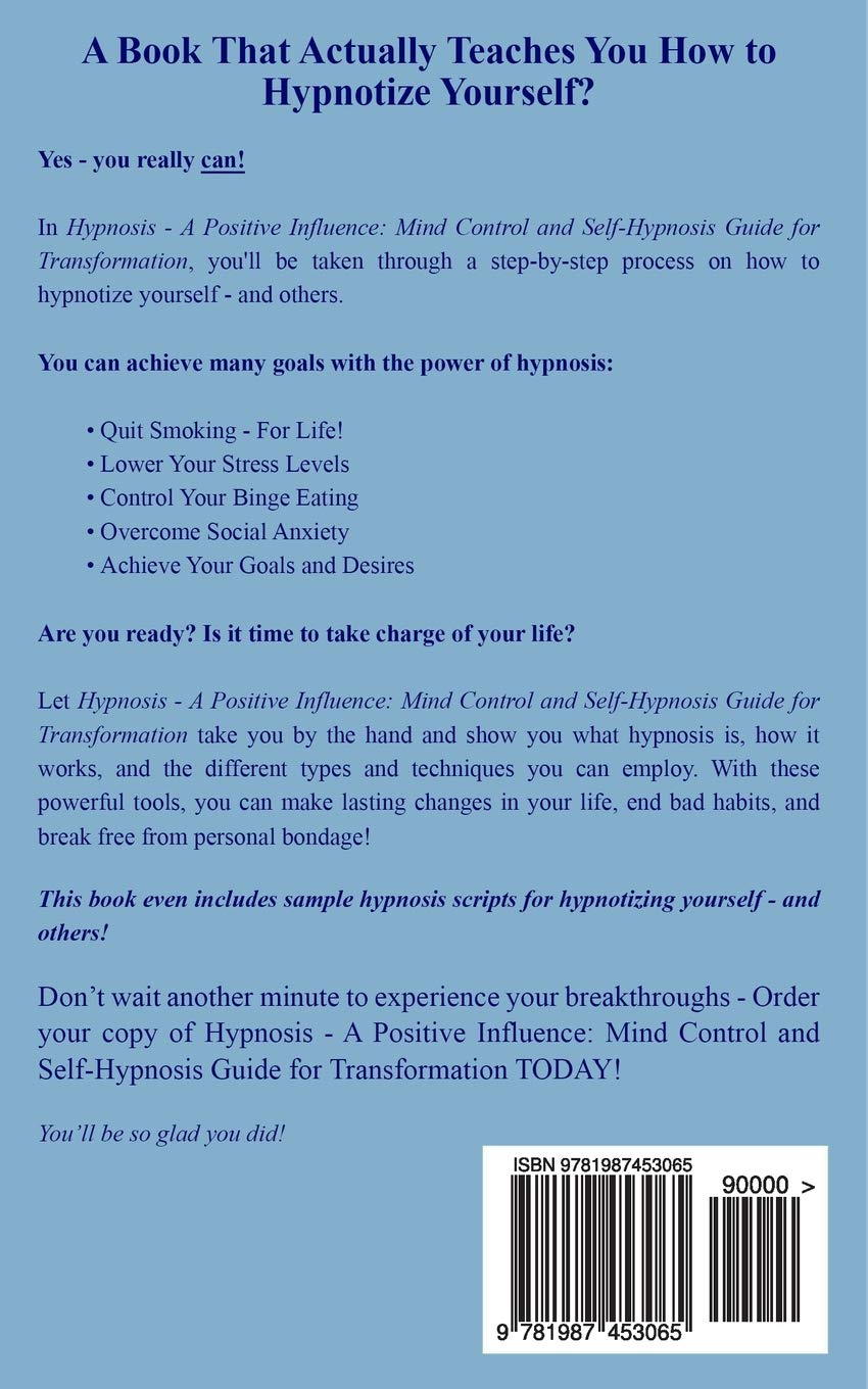 Hypnosis: A Positive Influence - Mind Control & Self-Hypnosis Guide
