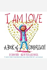 I Am Love: A Book of Compassion (I Am Books) Hardcover