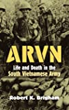 ARVN: Life and Death in the South Vietnamese Army (Modern War Studies (Hardcover))