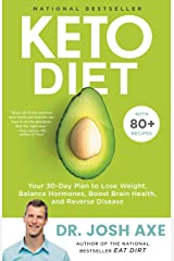 Keto Diet: Your 30-Day Plan to Lose Weight, Balance Hormones, Boost Brain Health, and Reverse Disease Kindle Edition