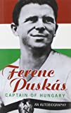 Ferenc Puskas: Captain of Hungary