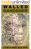 Walled Gardener: Artificial Intelligence Science Fiction (Short Read)
