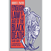 English Law in the Age of the Black Death, 1348-1381: A Transformation of Governance and Law (Studies in Legal History)