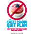 Sweet Poison Quit Plan: How to kick the sugar habit and lose weight