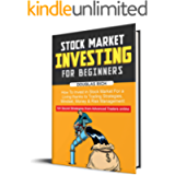 Stock Market Investing for Beginners : How To Invest in Stock Market For a Living thanks to Trading Strategies, Mindset…