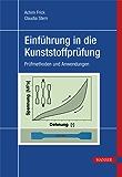 Einführung in die Kunststoffprüfung: Prüfmethoden und Anwendungen