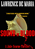 SOUND OF BLOOD (JAKE SCARNE THRILLERS Book 1)