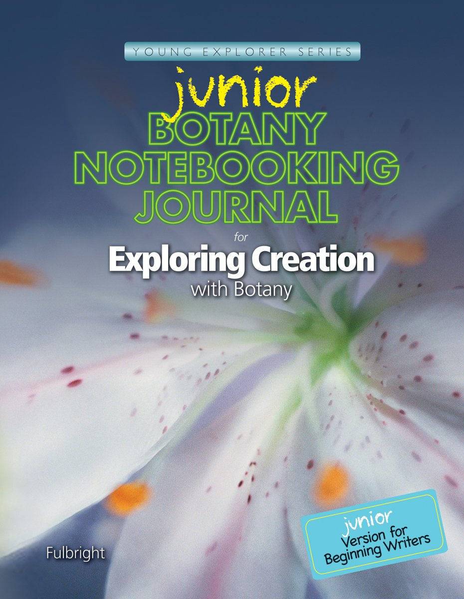 Exploring Creation with Botany, Junior Notebooking Journal: Jeannie ...
