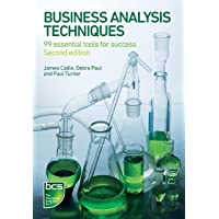 Business Analysis Techniques: 99 Essential Tools for Success