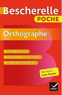 Bescherelle poche Orthographe: Lessentiel de lorthographe française (Bescherelle références)