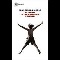Momenti di trascurabile felicità (L'Arcipelago Einaudi Vol. 169)