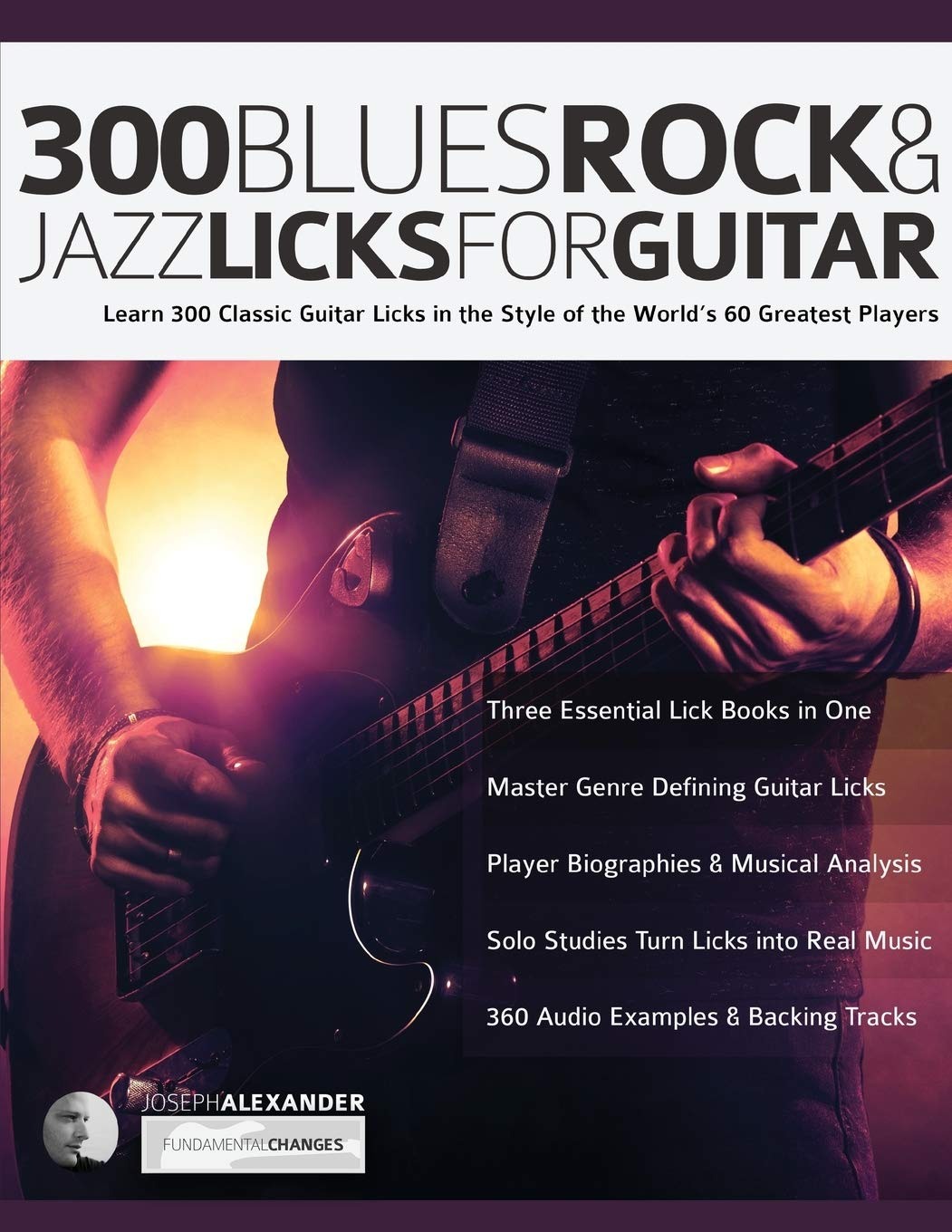 300 Blues, Rock and Jazz Licks for Guitar: Learn 300 Classic ...