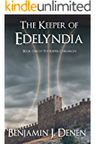 The Keeper of Edelyndia (The Keeper Chronicles Book 1)