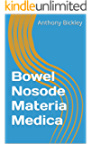 Bowel Nosode Materia Medica (Homeopathy textbooks Book 1) (English Edition)