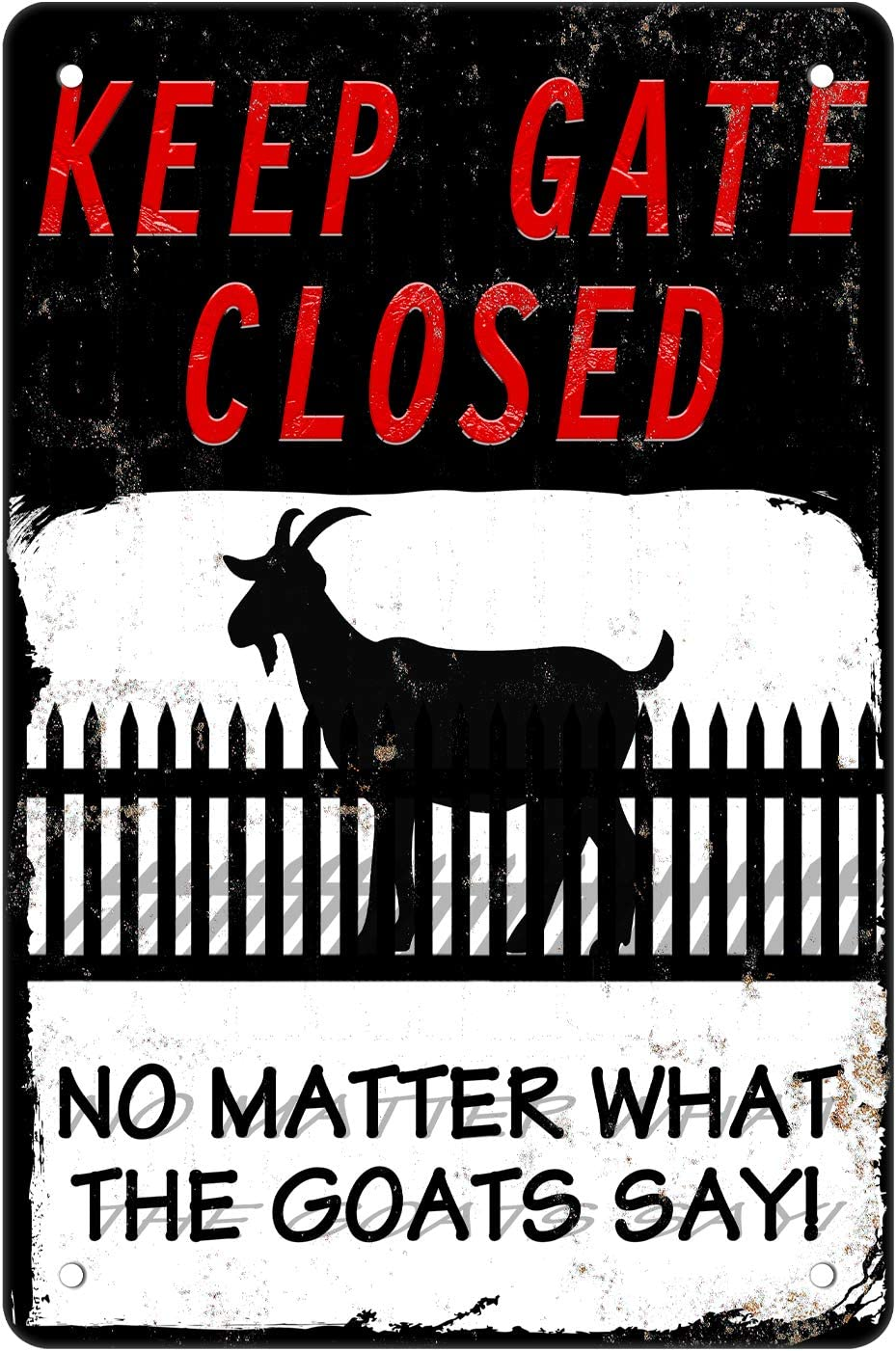 MuaToo Warning Sign Goats Outdoor -'Keep The Gate Closed No Matter What The Goats Say',8x12inch Tin Sign Funny Novelty Caution Goats Farm House Barn Sign Metal for Fence Wall Gate
