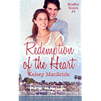 Redemption of the Heart: A Christian Romance Novella (Bradley Sisters Book 4)