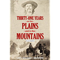 Thirty-One Years on the Plains and in the Mountains [Illustrated]