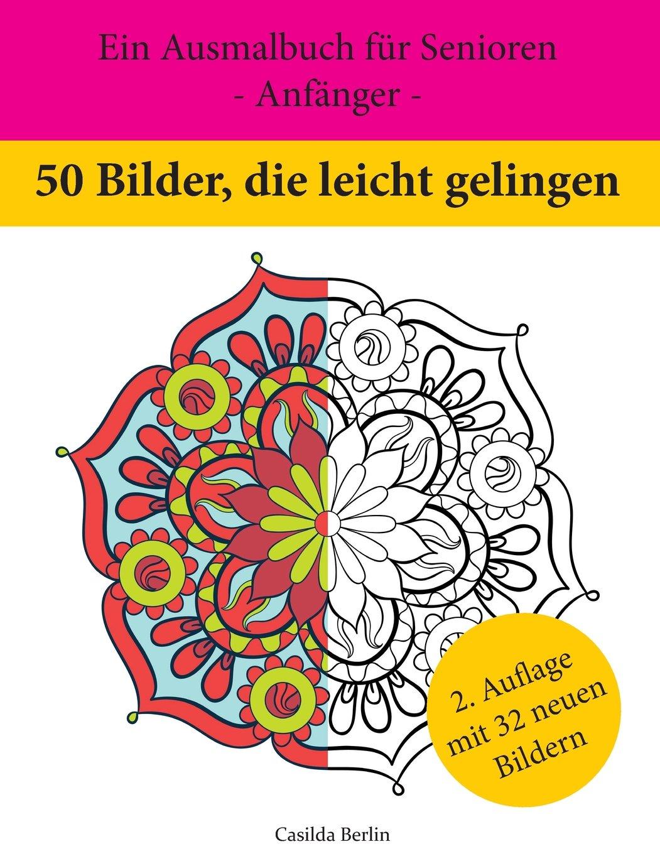 50 Bilder Die Leicht Gelingen Ein Ausmalbuch Für Senioren