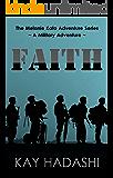 Faith: A Military Adventure (The Melanie Kato Adventure Series Book 2)