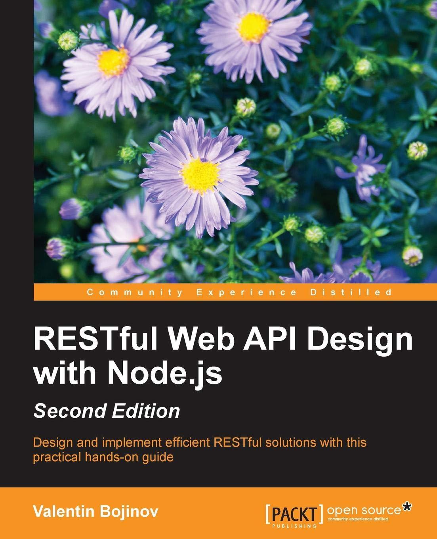 RESTful Web API Design with Node JS - Second Edition