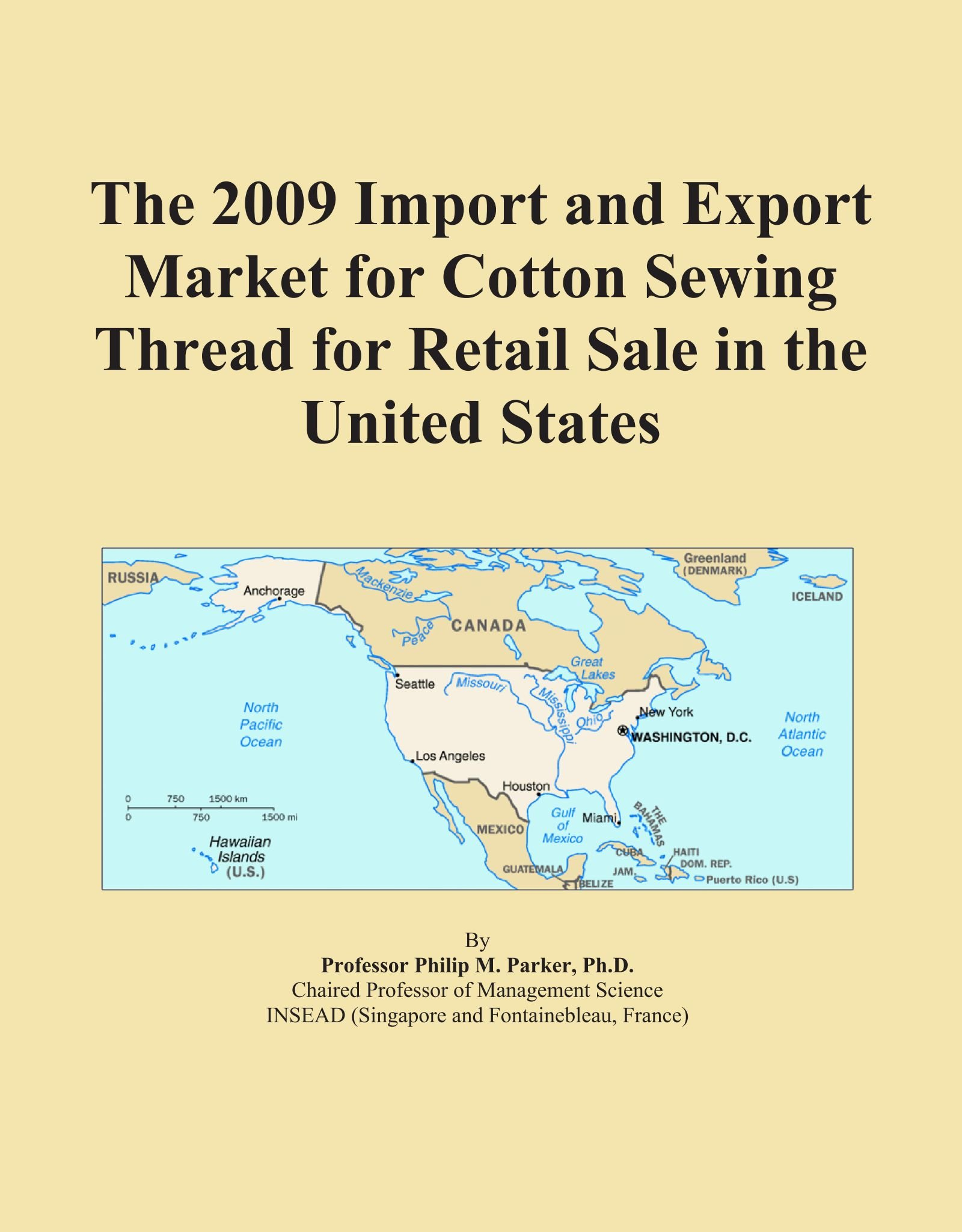 Read Online The 2009 Import and Export Market for Cotton Sewing Thread for Retail Sale in the United States ebook