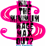 Will the Minimum Wage Max Out?