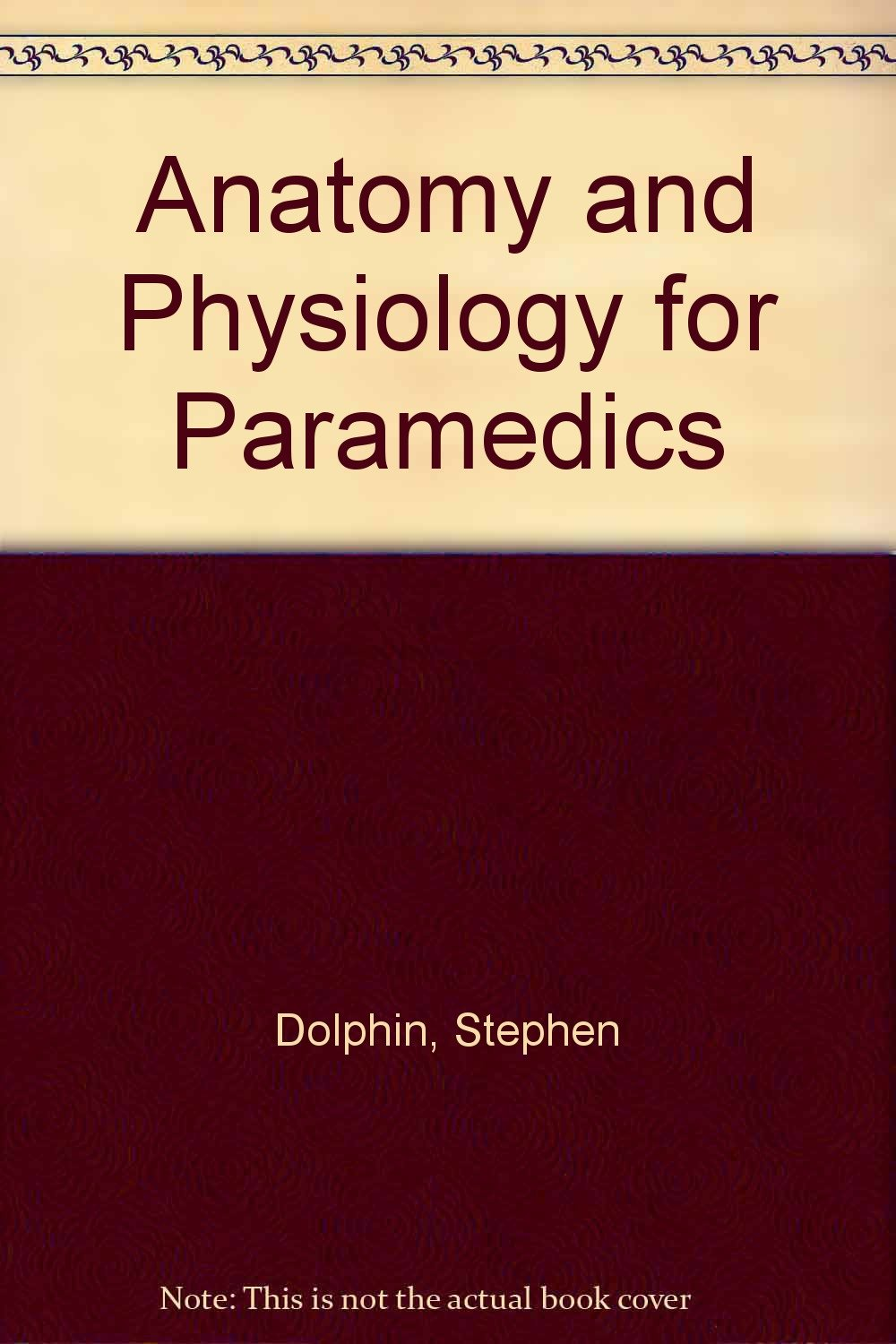 Buy Anatomy and Physiology for Paramedics Book Online at Low Prices ...