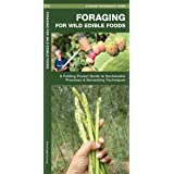Foraging for Wild Edible Foods: A Folding Pocket Guide to Sustainable Practices & Harvesting Techniques (Outdoor Skills…