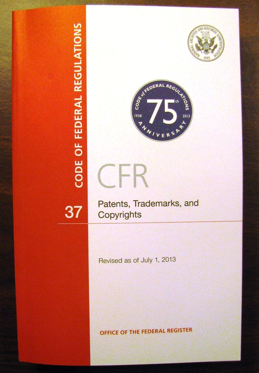 Code of Federal Regulations, Title 37, Patents, Trademarks, and Copyrights, Revised as of July 1, 2013 ebook