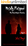 Metally Fatigued (The Hunter Vampire Chronicles Book 1)