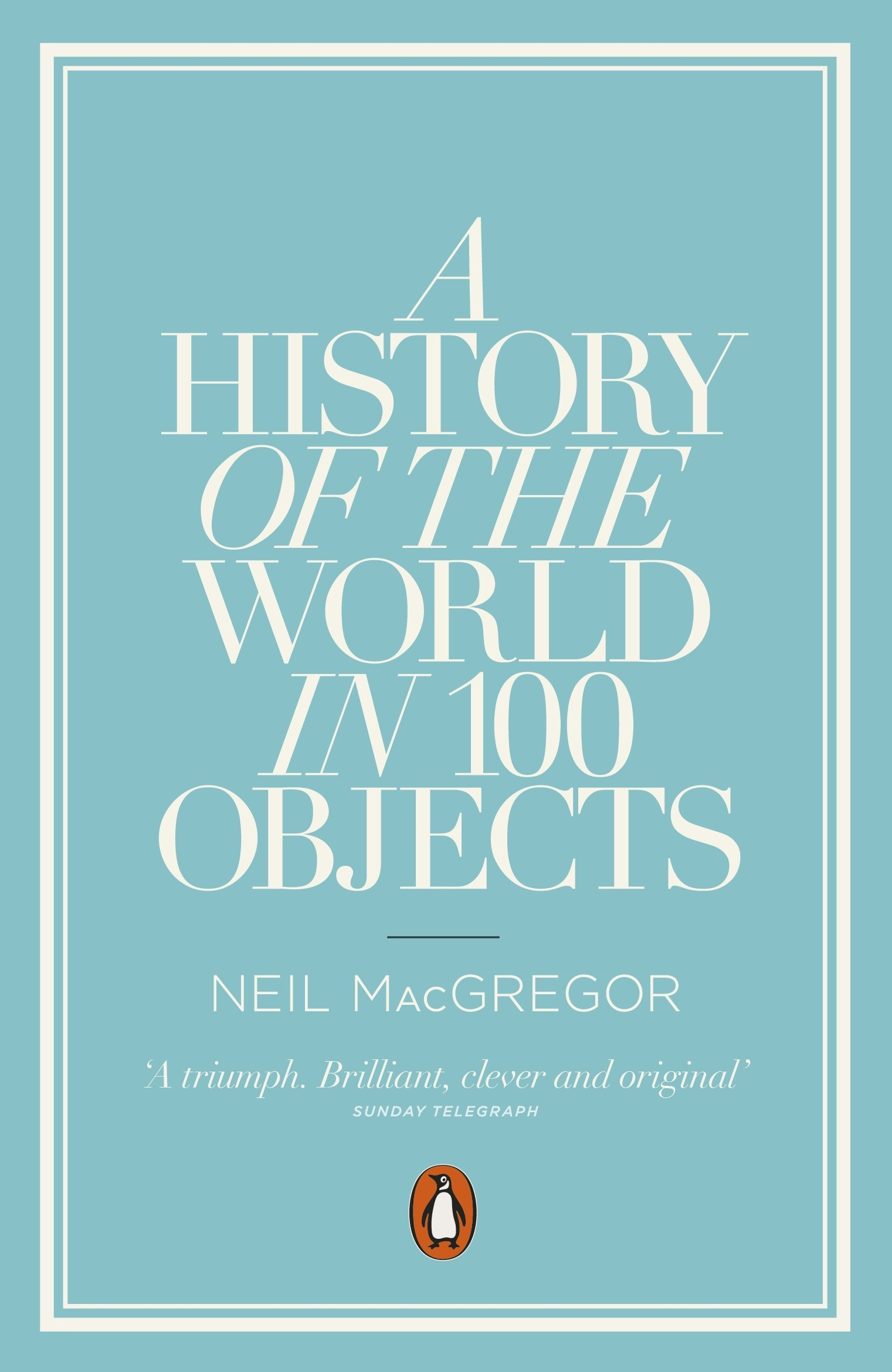 amazon a history of the world in 100 objects neil macgregor