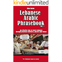 Lebanese Arabic Phrasebook Vol. 1: An effective way to learn Lebanese through practical sentences, puzzles and videos