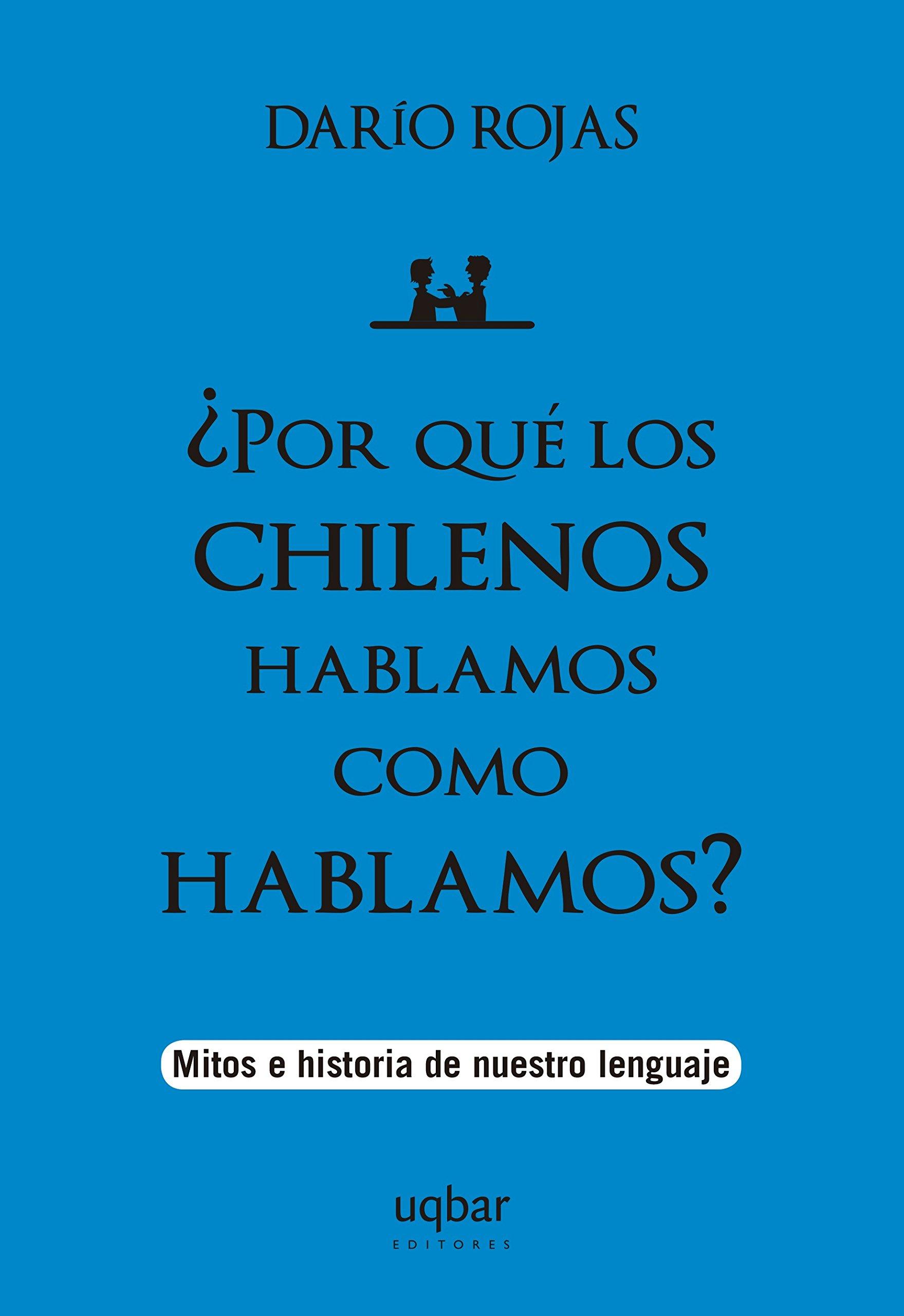 ?Por que los chilenos hablamos como hablamos?: Amazon.es: Libros