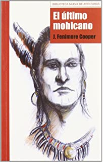 El último de los mohicanos: Amazon.es: James Fenimore Cooper ...