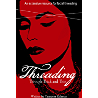 Threading Through Thick and Thin:  An Extensive Resource for Facial and Eyebrow Threading