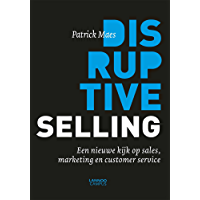 Disruptive selling: een nieuwe kijk op sales, marketing en customer service