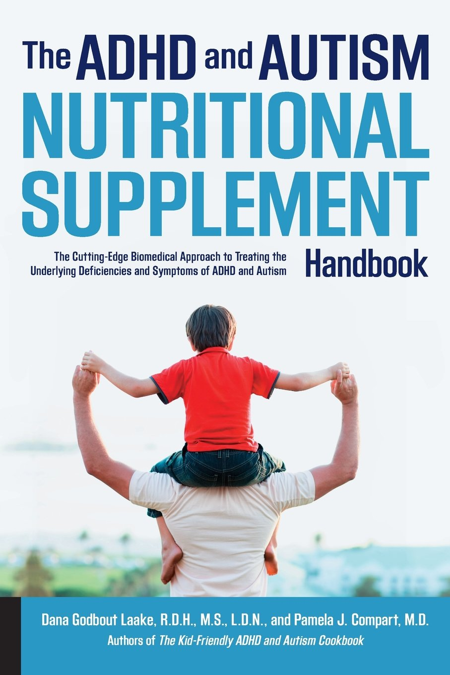 The ADHD and Autism Nutritional Supplement Handbook: The Cutting-Edge Biomedical Approach to Treating the Underlying Deficiencies and Symptoms of ADHD and Autism by Fair Winds Press
