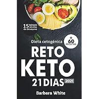 Dieta cetogénica 2021: Reto KETO 21 días, para una rápida pérdida de peso y quema de grasa en solo 3 semanas + 60…