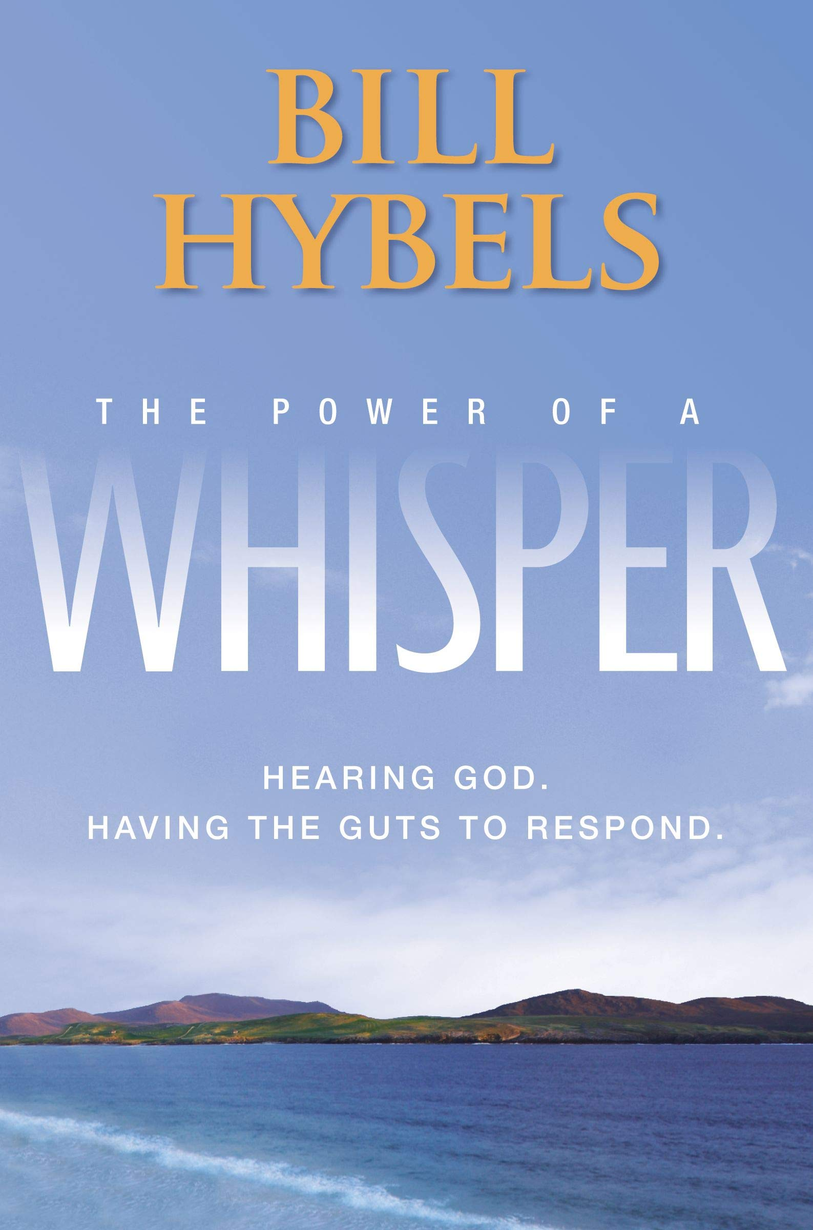 Read Online The Power of a Whisper: Hearing God, Having the Guts to Respond PDF
