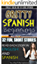 Gritty Spanish Beginnings:  Fun, Short and Entertaining Stories For Beginner - Intermediate Spanish Learners - Awesome Side by Side Reading