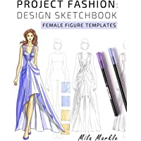Project Fashion: Design Sketchbook: Female Figure Templates