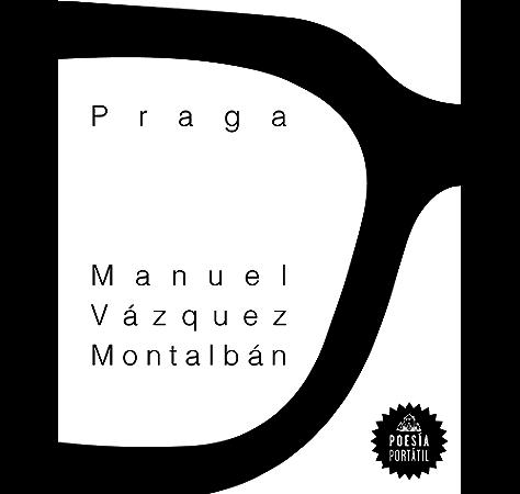 Praga eBook: Vázquez Montalbán, Manuel: Amazon.es: Tienda Kindle