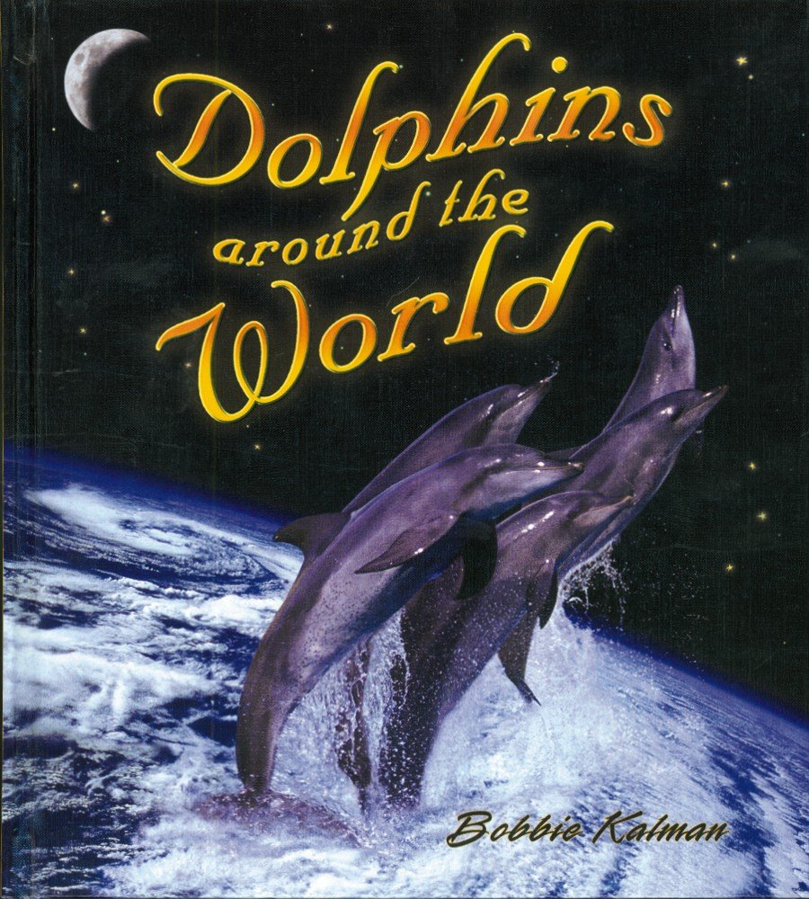 Read Online Dolphins Around the World (Dolphin Worlds (Hardcover)) PDF