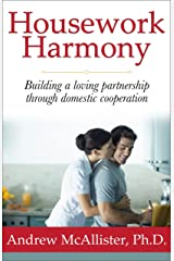 Housework Harmony: Building a loving partnership through domestic cooperation Kindle Edition