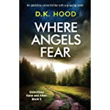 Where Angels Fear: An addictive crime thriller with a gripping twist (Detectives Kane and Alton)