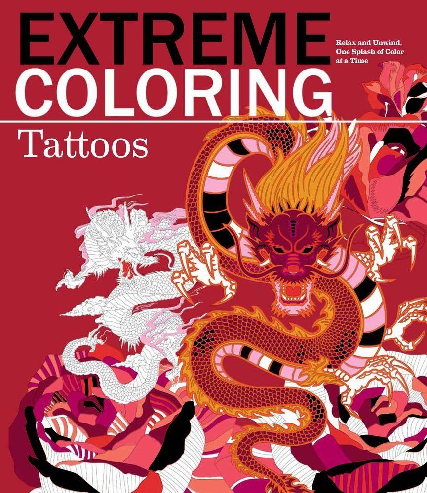 Amazon Com Extreme Coloring Tattoos Relax And Unwind One Splash Of Color At A Time Extreme Art Series 9781438010083 Carlton Publishing Group Books