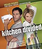 Kitchen Divided: Vegan Dishes for Semi-Vegan Households
