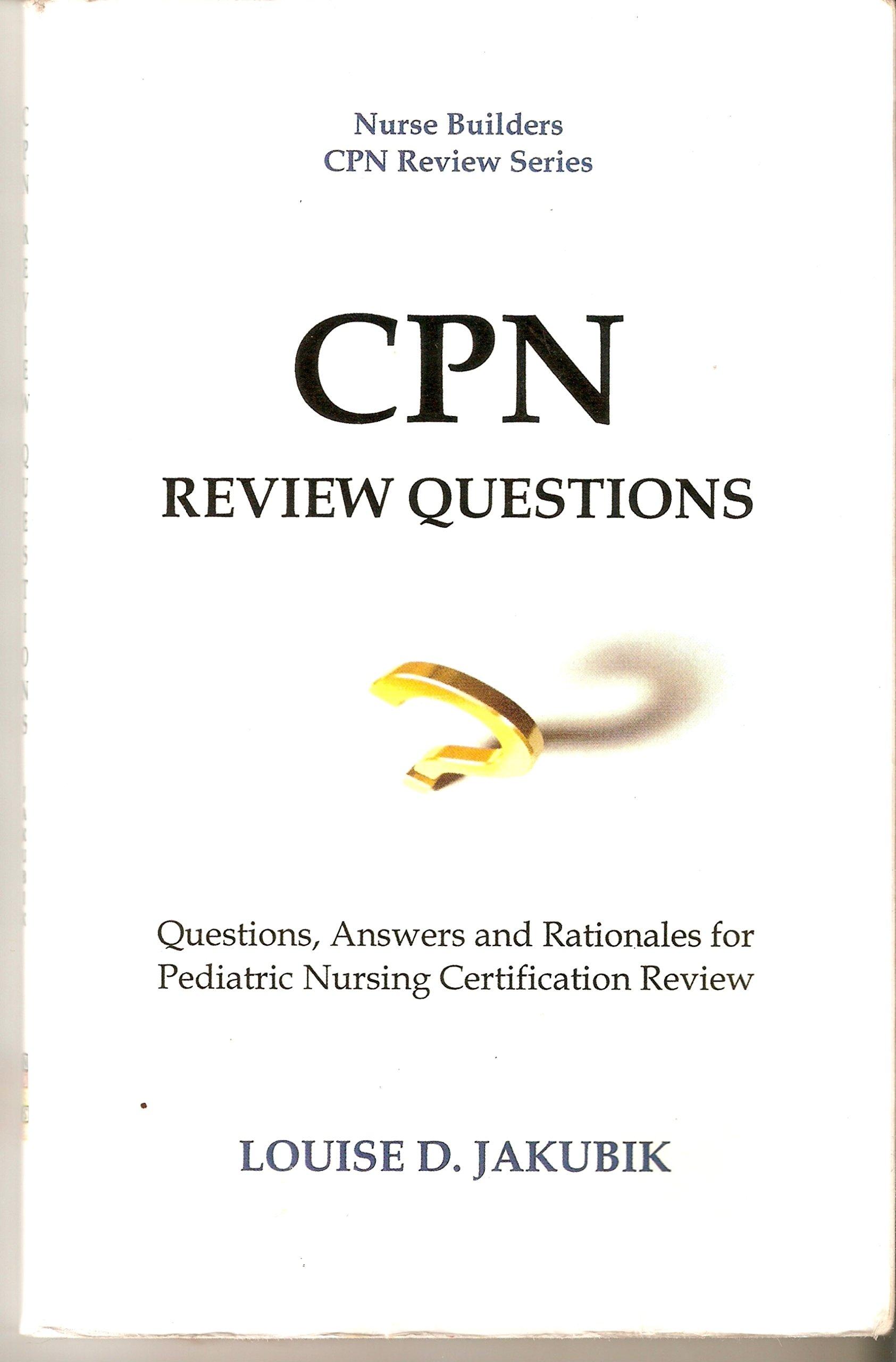 Cpn Review Questions Louise D Jakubik 9780979270802 Amazon